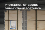 PROTECTION OF GOODS DURING TRANSPORTATION